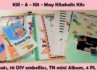 Kill - A - Kit ~ May Kitaholic Kits ~ scrapbook, project life, mini album and DIY Embellishments