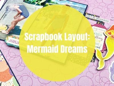 Scrapbook Layout: Mermaid Dreams