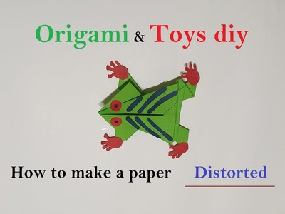 Origami , How to make a paper Distorted TOYS DIY