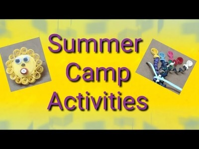 Summer Camp Activities | Paper Quilling Crafts | Paper Quilling Summer Camp Activities