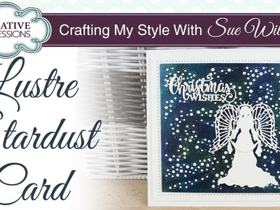 DIY Lustre Stardust Christmas Card I Crafting My Style with Sue Wilson