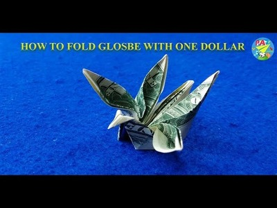 How to fold glosbe with one dollar|Origami Dollar