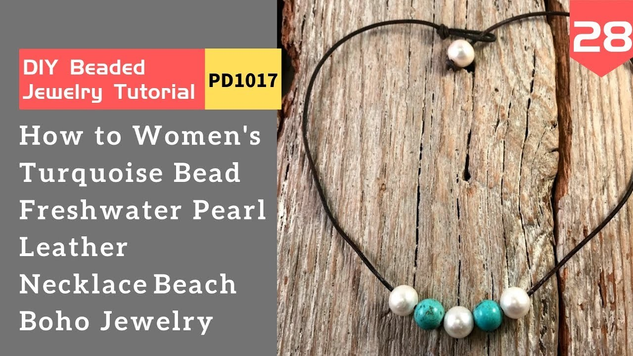 How to Make Turquoise Bead Freshwater Pearl Leather Necklace Beach Boho Jewelry?(pd1017)