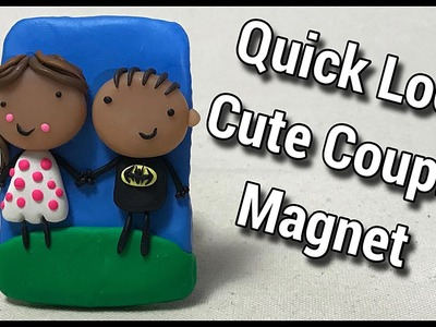 Quick Look - Cute Couple Magnet (Sculpted out of Polymer Clay)