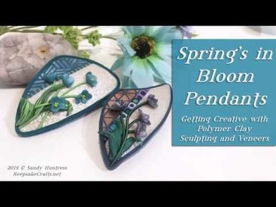 Spring's In Bloom Polymer Clay Pendants-Video Class Preview