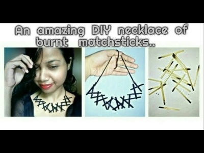 An Amazing DIY Necklace Of Burnt Matchsticks || STYLE & CREATIVITY HOUSE ||