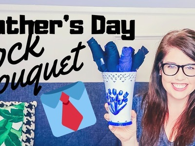 DIY FATHER'S DAY GIFT   Easy DIY Sock Bouquet for Dad 2019