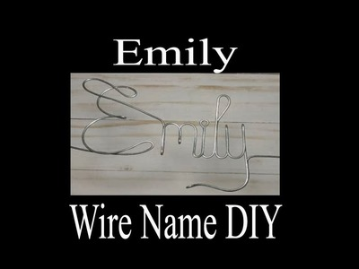 Emily - Wire Name - How to make - DIY