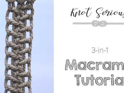HOW TO: Macrame Pattern Tutorial | No. 15 | Square Knot Variations 3 in 1