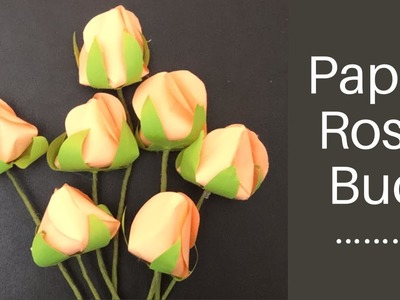 HOW TO MAKE PAPER ROSE BUD | PAPER FLOWER | PAPER CRAFT | DIY