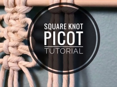 Macrame Square Knot Picot Tutorial