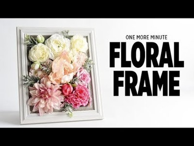 One More Minute: Floral Frames