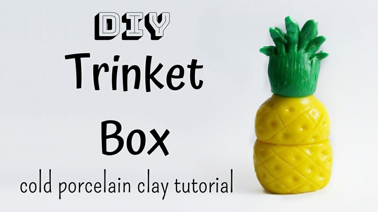 Pineapple Trinket Box  Cold Porcelain Clay Tutorial