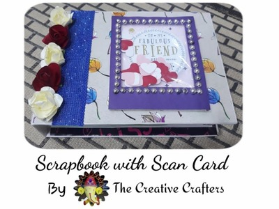 Scrapbook with Scan Card.Handmade Album by The creative crafters