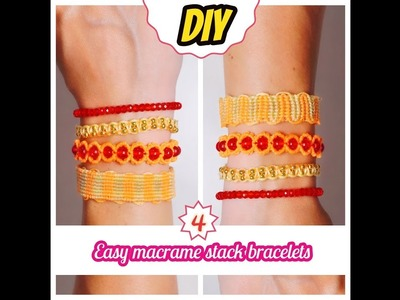 DIY 4 easy stack bracelets | How to make stackable bracelets | DIY macrame bracelet tutorial