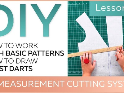 DIY: How to work with basic patterns.10 measurement cutting system. How to draw chest darts.