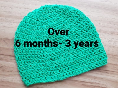 How To Crochet a Simple Baby Beanie for over 6 months 3 years months