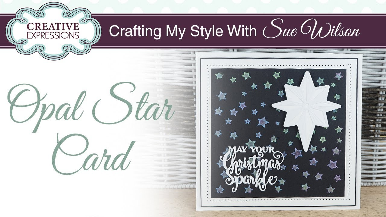How to make a simple magical star Christmas card I Crafting My Style with Sue Wilson