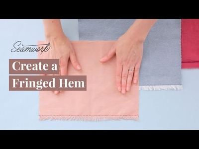 How to Sew a Fringed Hem