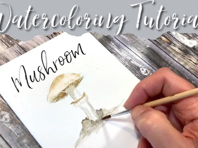 HOW TO WATERCOLOR A MUSHROOM