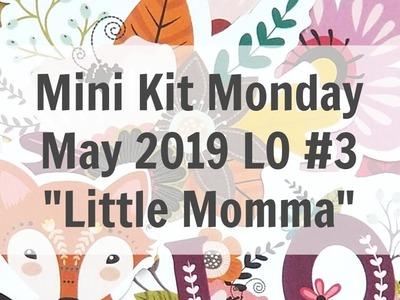 """Mini Kit Monday Scrapbook Layout Process May 2019 Layout #3 """"Little Momma"""""""
