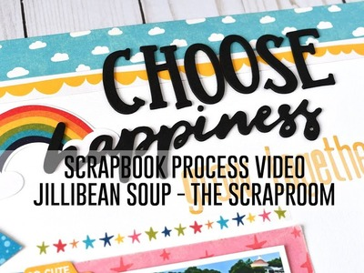 Scrapbook Process Video - Jillibean Soup. The Scraproom