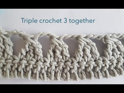 Triple crochet 3 together * triple crochet stitch * free crochet pattern
