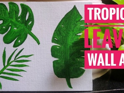 DIY WALL ART || Tropical leaves painting  on canvas #10minutecraft #memydesigns