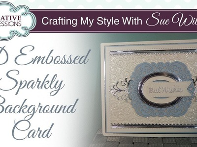 How to make your embossed card sparkle with Cosmic Shimmer Glitterbitz I Crafting Style Sue Wilson