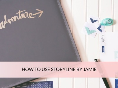 HOW TO USE STORYLINE