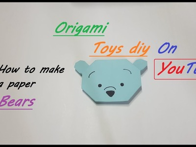 Origami ,How to make a paper Bears TOYS DIY