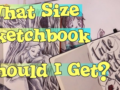 CAN DIFFERENT SIZED SKETCHBOOKS Effect THE WAY YOU DRAW?