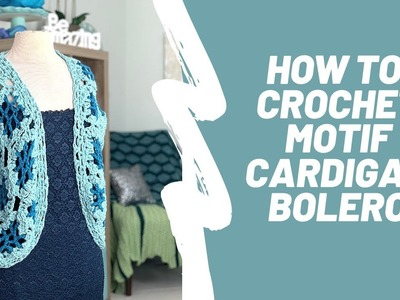 Chandra Bolero Cardigan Learn charts and square and triangle motifs join as you go