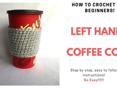 Coffee Cozy For Beginners LEFT HAND!!