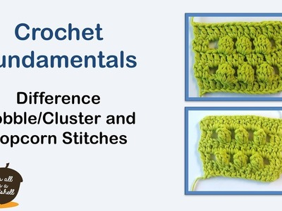 Difference Bobble.Cluster stitch and Popcorn stitch - Right Handed - Crochet Fundamentals #41