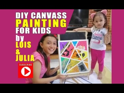 DIY Canvas Painting for KIDS by Lois and Julia