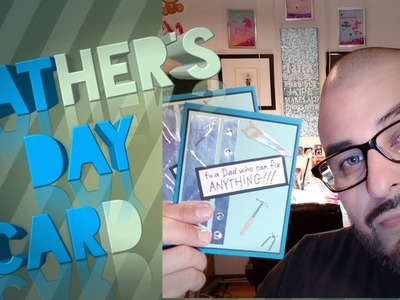 Father's Day Card - Greeting Cards - Card Making - Paper to Masterpiece