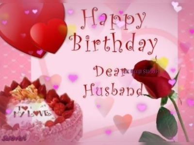Happy birthday to my DEAR HUSBAND  ????????. Birthday Wishes for HUSBAND . Birthday Greetings