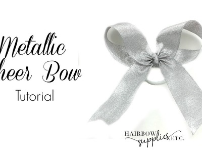 Metallic Cheer Bow Tutorial - Hairbow Supplies, Etc.