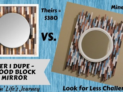 Pier 1 Dupe - Wood Block Mirror made from Dollar Tree items | May Look For Less Challenge