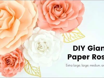 DIY Giant Paper Rose Flowers - How to Make Extra Large, Large, Medium and Small Paper Roses