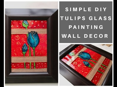 DIY wall decor glass painting for beginners |Step by step tutorial to paint decorative tulips