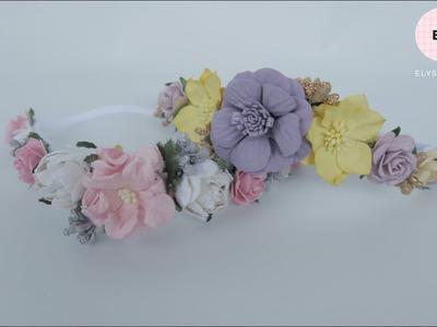 Flowers Crown. Flowers Headband Ideas with Paper Flower | DIY by Elysia Handmade