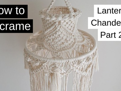 ????️ Improving Your Macrame Skills | DIY Macrame Lantern Chandelier (Part 2.2 ) | Intermediate Level