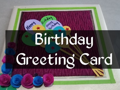 Beautiful Birthday Greeting Card Idea | DIY Birthday card | complete tutorial by Pooja's Art Gallery