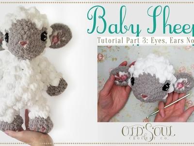 Baby Sheep Crochet-Along!   Part 3: Eyes, Ears, & Nose