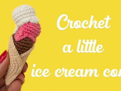 Crochet a little ice cream cone