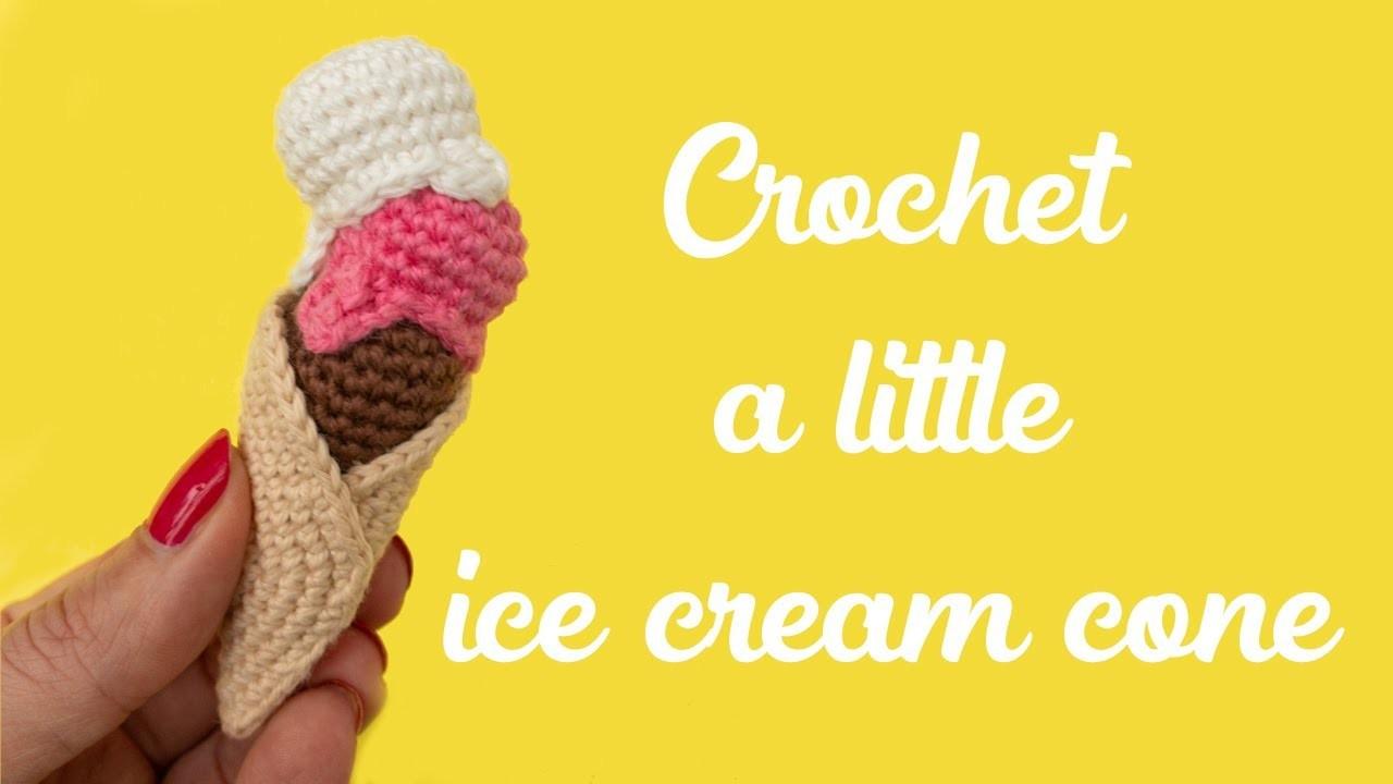 Crochet a little ice cream cone