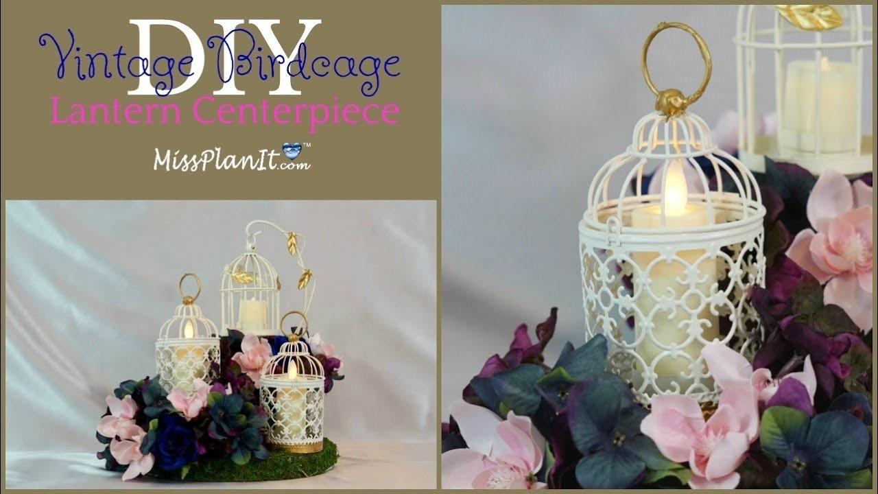 DIY Vintage Birdcage Lantern Wedding Centerpiece | Vintage  Centerpieces | DIY Tutorial