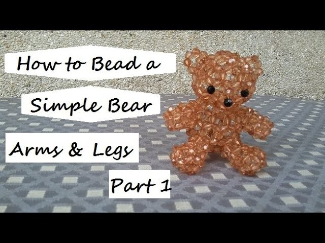How to Bead a Simple Bear: Arms & Legs Part 1